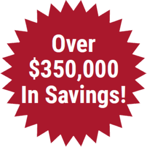 Over $350,000 In Savings!